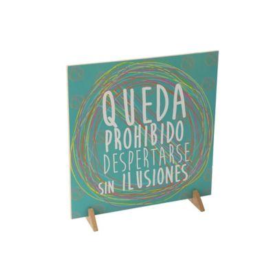 "Cuadro Decorativo Doble Cara 30x30 cm  ""Queda Prohibido Despertarse sin Ilusiones"""
