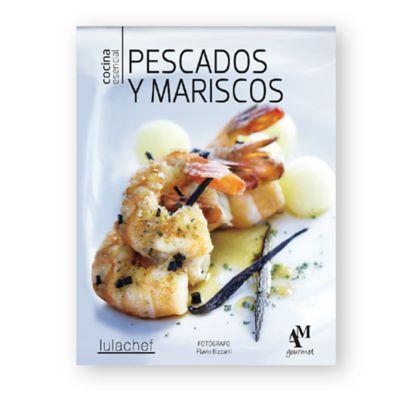 Cocina Esencial: Pescados y Mariscos
