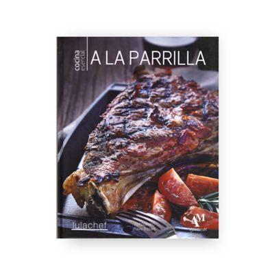 Cocina Esencial: A la Parrilla
