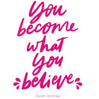 Vinilo Decorativo You Become What You Believe