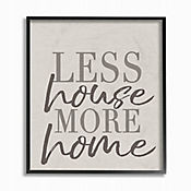 Cuadro en Lienzo Less House More Home Enmarcado 28x36