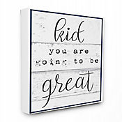 Cuadro en Lienzo Kid You Are Going To Be Great 41x51