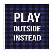 Cuadro Decorativo Play Outside Instead Blue Placa 25x38