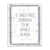 Cuadro Decorativo True Strength Gentle Kind Placa 25x38