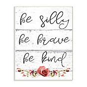 Cuadro Decorativo Be Silly Brave Kind Placa 25x38