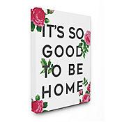 Cuadro en Lienzo So Good To Be Home Rosas 61x76
