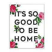 Cuadro Decorativo So Good To Be Home Rosas Placa 25x38