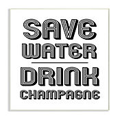 Cuadro Decorativo Save Water Drink Champagne Placa 32x47