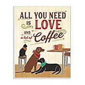 Cuadro Decorativo All You Need Is Love Coffee Placa 25x38