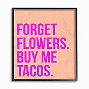Cuadro en Lienzo Enmarcado Forget Flowers Buy Tacos 28x36