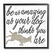 Cuadro en Lienzo Enmarcado Be Amazing As Your Dog 30x30