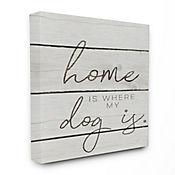 Cuadro en Lienzo Home Is Where My Dog Is 41x51