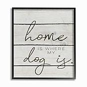 Cuadro en Lienzo Enmarcado Home Is Where My Dog Is 28x36