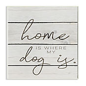 Cuadro Decorativo Home Is Where My Dog Is Placa 25x38