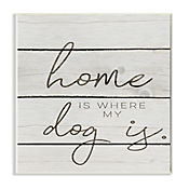 Cuadro Decorativo Home Is Where My Dog Is Placa 32x47