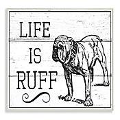 Cuadro Decorativo Life Is Ruff con Bulldog Placa 32x47