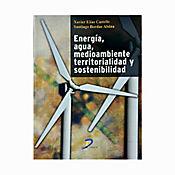 Energía Agua Medio Ambiente Territorialidad y Sostenibilidad